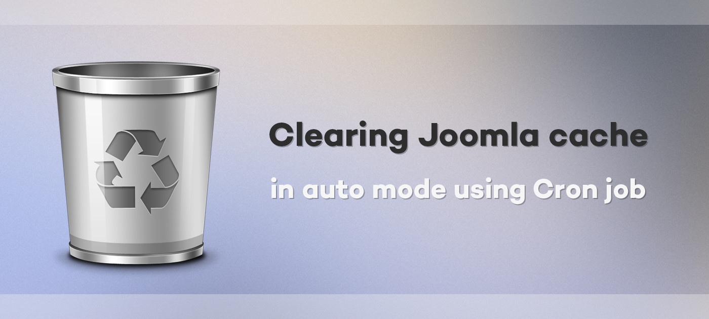 Clearing Joomla cache in auto mode using Cron job